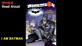 [영어동화] I am Batman