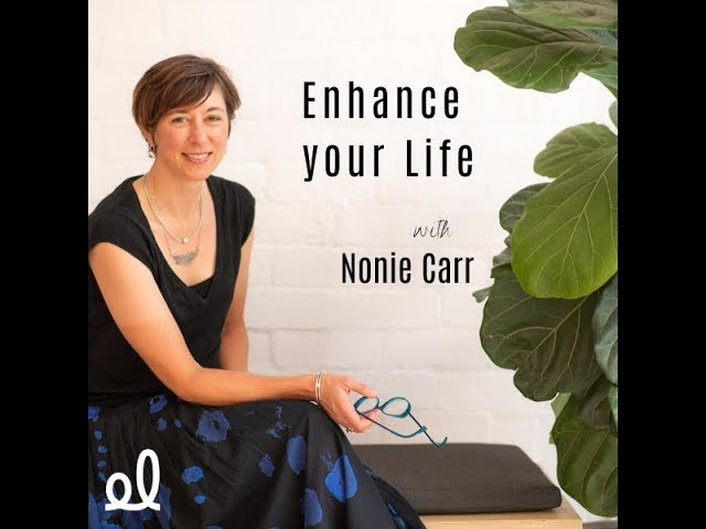 Enhance Your Life with Nonie Carr - Podcast Ep 2