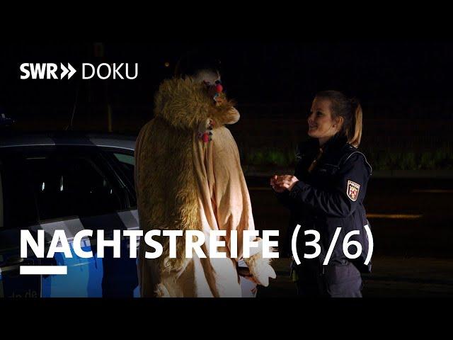 Nachtstreife - Eine finstere Fastnacht (Folge 3/6) | SWR Doku