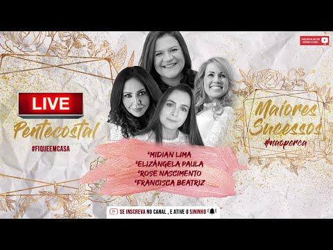 Live Pentecostal #FiqueEmCasa Midian Lima / Rose Nascimento  Louvor E Adoração / Sucessos Gospel