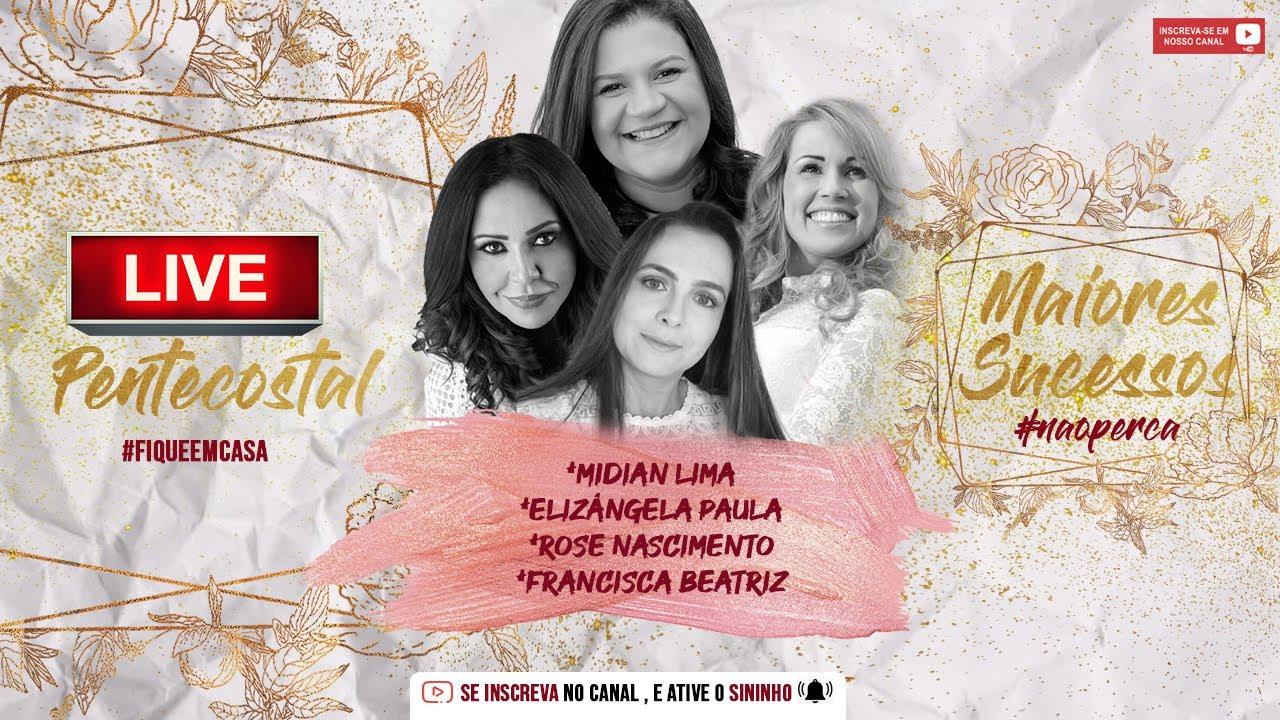 Live Pentecostal #FiqueEmCasa Midian Lima / Rose Nascimento/ Elizângela Paula / Sucessos Gospel
