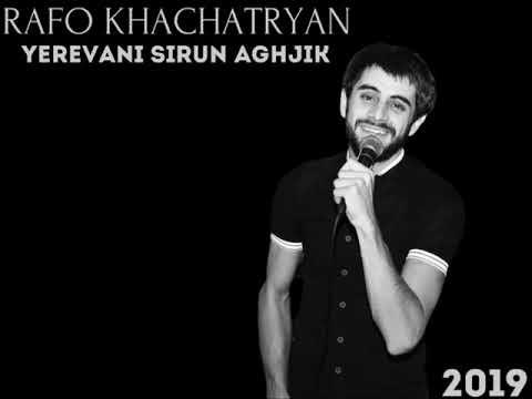 RAFO KHACHATRYAN - YEREVANI SIRUN AGHJIK (Cover 2019)