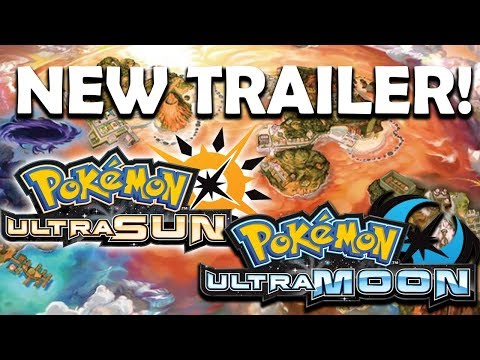 BRAND NEW POKEMON ULTRA SUN AND ULTRA MOON TRAILER! - NEW GAMEPLAY