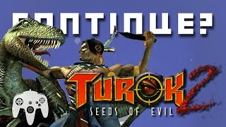 Turok 2: Seeds of Evil (N64) - Continue?(The guys BREAK STUFF! And kill dinosaurs. New Episodes every Wednesday! Subscribe! - http://www.YouTube.com/ContinueShow Facebook!, 2016-05-26T01:04:33.000Z)