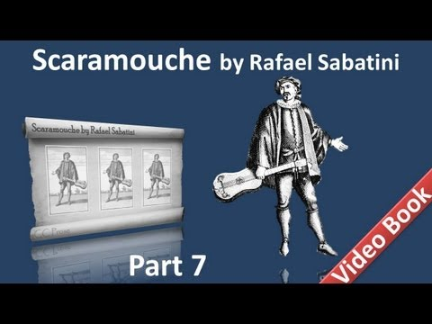 Part 7  Scaramouche Audiobook by Rafael Sabatini  Book 3 Chs 0509