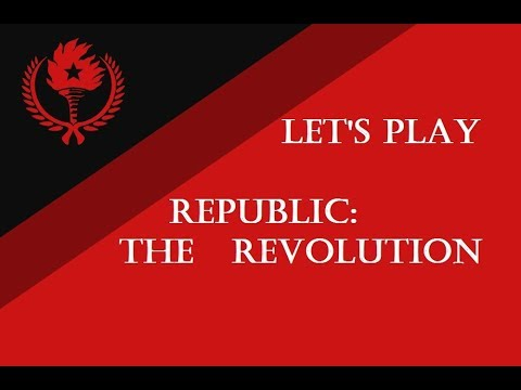 Let's Play Republic: The Revolution Part 9: Falling Apart