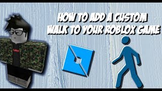 Learn How To Animate On Roblox | How To Add A Custom Walk To Your Roblox Game