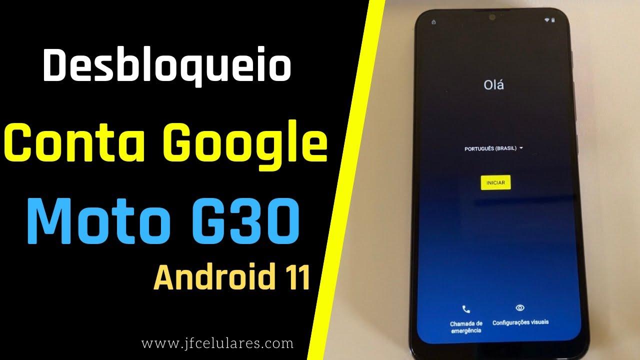 Como desbloquear conta Google Moto G30 Android 11, patch de segurança atualizado.