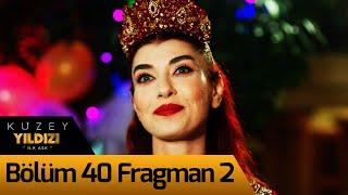 Kuzey Yıldızı İlk Aşk 40. Bölüm 2. Fragman