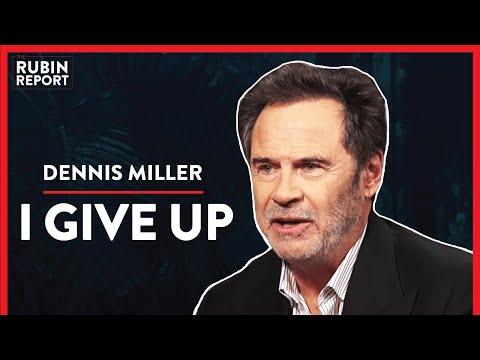 Giving Up On Trying To Change Minds? (Pt. 1) | Dennis Miller | COMEDY | Rubin Report