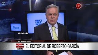 """Comentario editorial de Roberto García en su programa """"La mirada"""" - 21/08/17"""