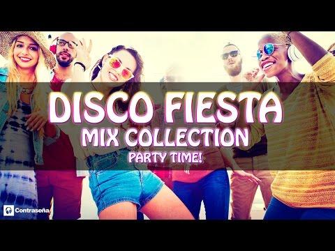 DISCO FIESTA MIX COLLECTION Party Time! - Party's/ Party Music/ Musica para Bailar/ fiesta /Bailable