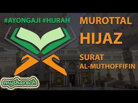murottal-terbaik-tartil-alquran-juz-30-surat-al-muthoffifin-lagu-/-irama-hijaz-merdu-terbaru