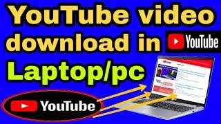 Laptop me youtube se video kaise download kare ll how to download youtube video in laptop