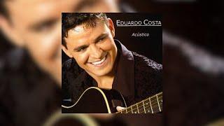 Baixar Eduardo Costa - Acústico [2004] (Álbum Completo)