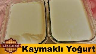 Evde Kaymaklı Yoğurt Nasıl Yapılır? | Ev Yapımı Kaymaklı Yoğurt Nasıl Mayalanır ?