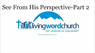 See from His perspective Part 2 || LWC