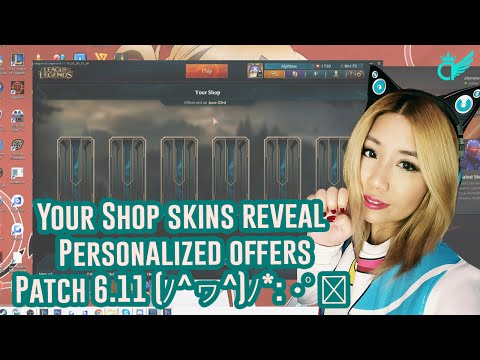 League of Legends Your Shop skins reveal - Personalized offers - Patch 6.11 (ノ^ヮ^)ノ*:・゚✧