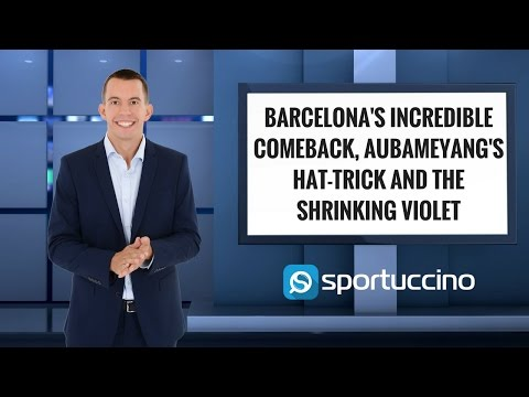 Barcelona's incredible comeback, Aubameyang's hat-trick and the Shrinking Violet