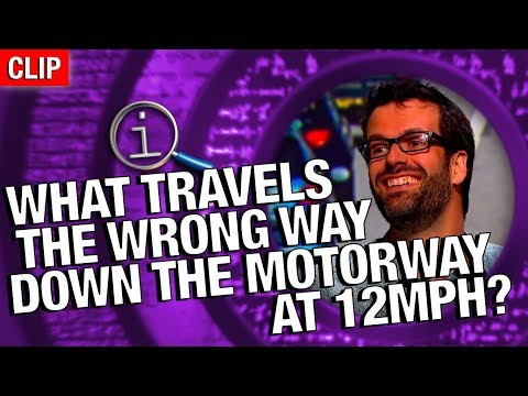 QI | What Travels The Wrong Way Down The Motorway At 12mph?
