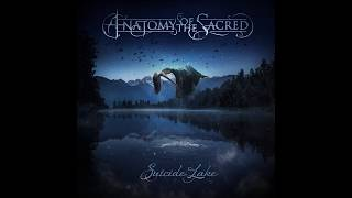 """""""Suicide Lake"""" - Anatomy of the Sacred (Official Lyric Video)"""