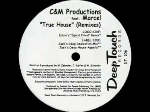 C M Productions feat  Marcel   True House Jask s Deep House Appella vs Jask s Deep Dedication Mix