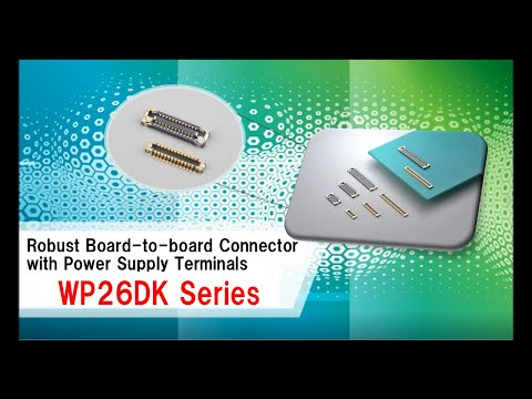 The WP26DK Series Robust Board-to-board Connector with Power Supply Terminals