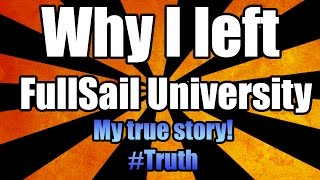 Why I Left Full Sail University  | 2015