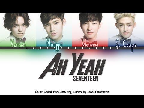 SEVENTEEN (세븐틴) - Ah Yeah Color Coded Han/Rom/Eng Lyrics