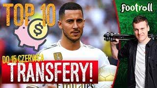 TOP 10 transferów LATO 2019 | do 15 czerwca