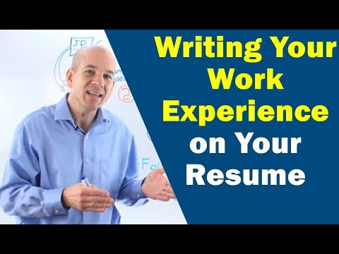 How to Write Your Work Experience on Your Resume