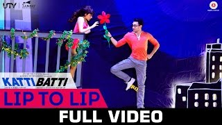Lip To Lip (Full Video Song) | Katti Batti