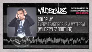 Coldplay - Every Teardrop Is A Waterfall (Wildstylez Bootleg)