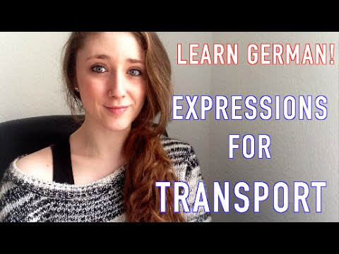 LEARN GERMAN! - EXPRESSIONS FOR TRANSPORT