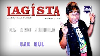 Lagista - Ra Ono Judule - Cak Rul  (Official Video)