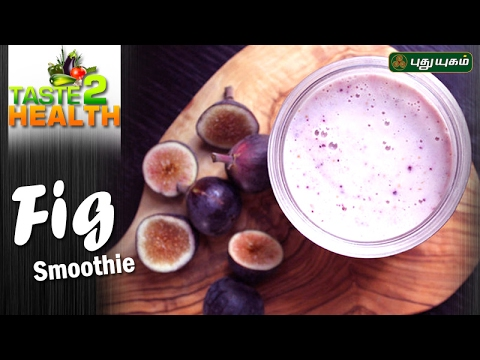 Fig Smoothie Taste2Health 18-02-2017 Puthuyugam TV Show Online