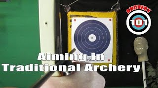 Archery 101 - Aiming in Traditional Archery
