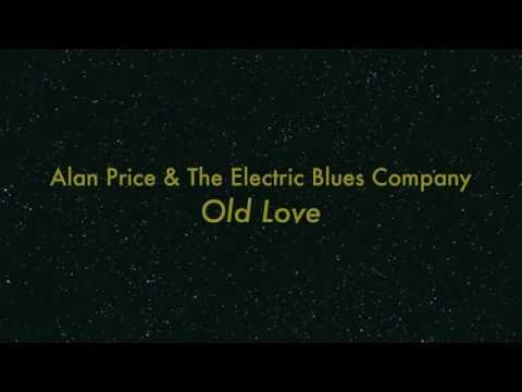 Alan Price & The Electric Blues Company - Old Love