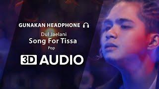 Dul Jaelani - Song For Tissa (3D Audio) 🎧