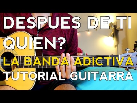 La Adictiva Banda San Jose de Mesillas - Despues de Ti, Quien - Tutorial - Como tocar en Guitarra