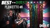 Best of the Worst: Plinketto #8