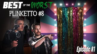 Best of the Worst: Plinketto #8