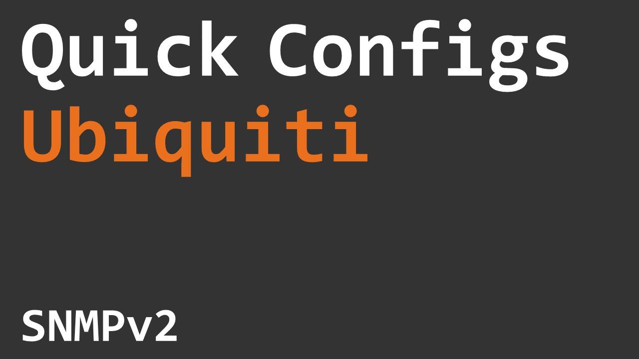 Quick Configs Ubiquiti - SNMPv2 - YouTube