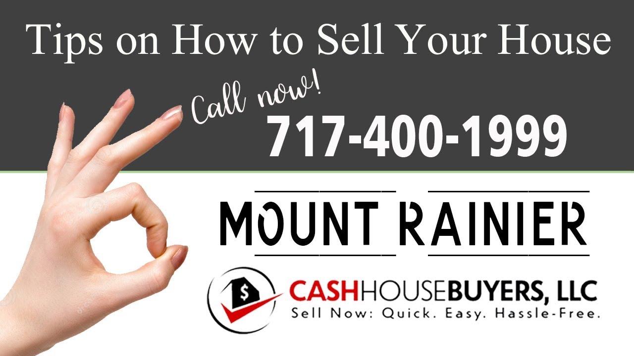Tips Sell House Fast Mount Rainier   Call 7174001999    We Buy Houses Mount Rainier