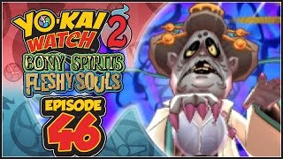 Yo-Kai Watch 2 Bony Spirits / Fleshy Souls - Episode 46 | Dame Dredful!