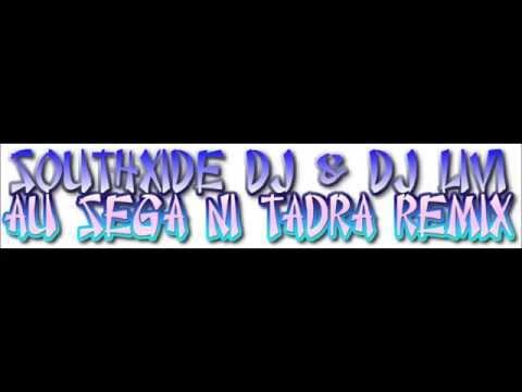 SouthXide DJ & DJ Livi -   Au Sega Ni Tadra Remix