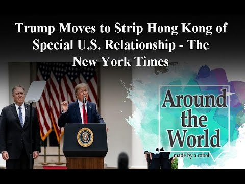 trump-moves-to-strip-hong-kong-of-special-u.s.-relationship---the-new-york-times