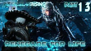 Renegade for Life: Metal Gear Rising Revengeance - 13 -