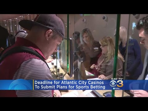 Deadline For Atlantic City Casinos To Submit Plans For Sports Betting