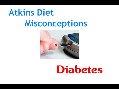 Atkins Diet Misconceptions:  Low Carb and Diabetes (Part 1)